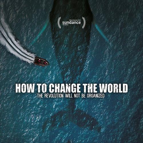 'How To Change The World' award winning documentary