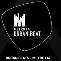 METRO FM -  THE URBAN BEAT with Vinny Da Vinci Guest mix by Tamara C