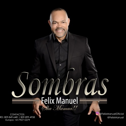 Felix Manuel - Sombras @CongueroRD @JoseMambo