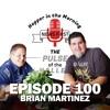 Episode 100 - 2-6-19 - Hopper and Brian Martinez