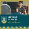 Learning as you go -- with John Reuben Zappin