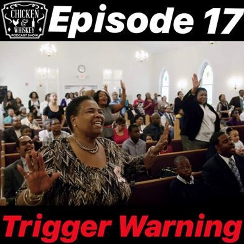 Episode 17 | Trigger Warning