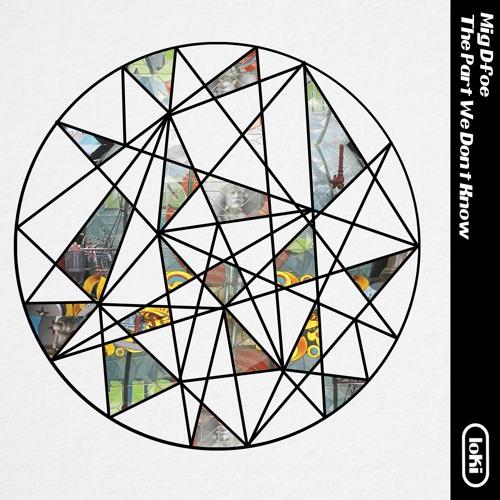 Mig Dfoe - The Part We Don't Know (loki018) (Preview Mini-Mix)