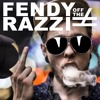 Fendy Off The Razzi Mp3