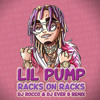 Lil Pump - Racks on Racks (DJ ROCCO & DJ EVER B remix) (CLICK BUY FOR FREE SONG)