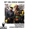 Ep 128: Coca Vango Talks Art Appreciation, Learning The Hustle, L.A. Reid & Jazze Pha w/ Dj Juanyto