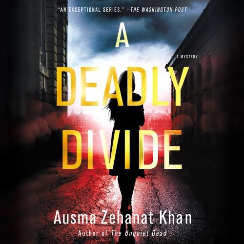 A Deadly Divide by Ausma Zehanat Khan, audiobook excerpt