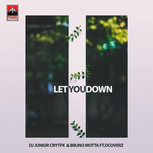DJ Junior CNYTFK & Bruno Motta ft. Dcoverz - Let You Down