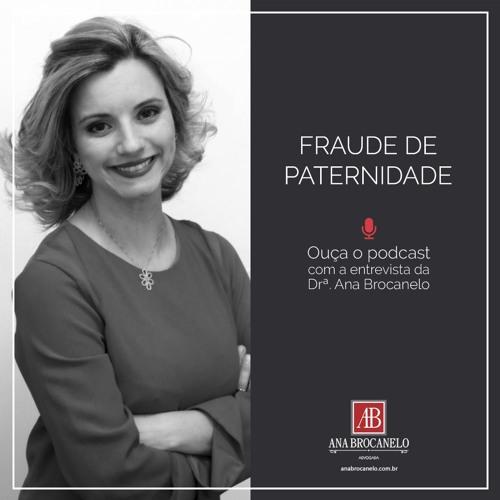 Entrevista com a Drª. Ana Brocanelo - Fraude na Paternidade