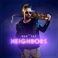 Max The Sax - Neighbors feat. Bryce Fox (Remix)