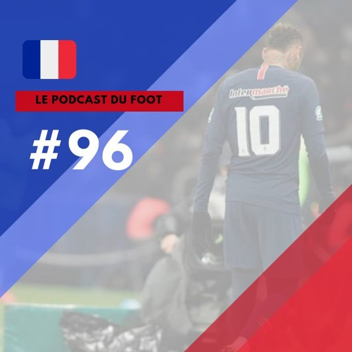 Le Podcast du Foot #96 | Há vida sem Neymar?