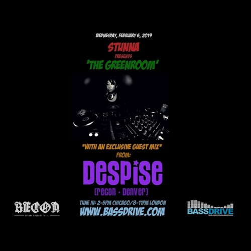 STUNNA — The Greenroom Guest Mix DESPISE (06.02.2019)