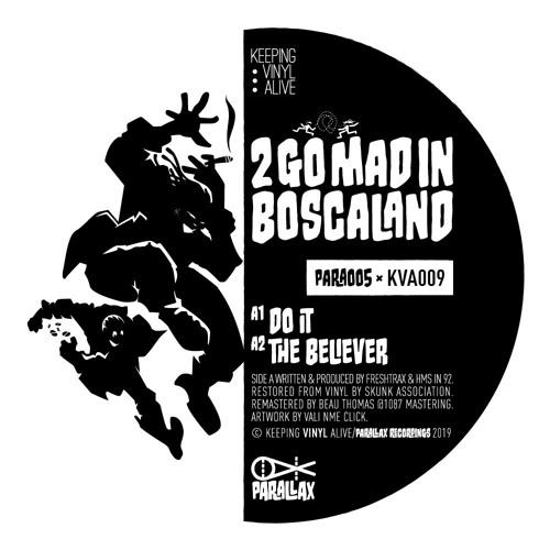 Freshtrax & HMS: 2 Go Mad In Boscaland / A Man Called Doom