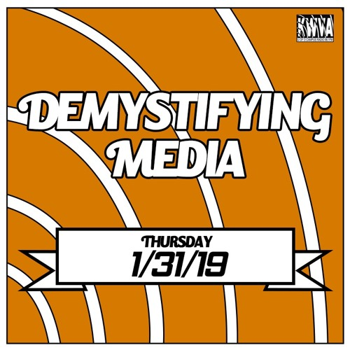 Demystifying Media (1/31/19)