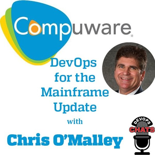 Mainframe DevOps Update w/ Chris O'Malley