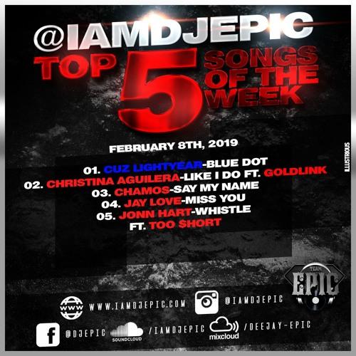 @iamdjepic Top 5 February 8th, 2019
