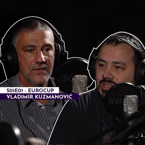 Šesta lična:  S01E01 - EuroCup // Gost: Vladimir Kuzmanović
