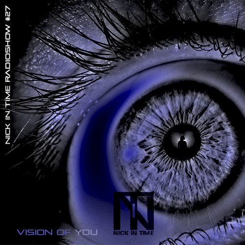 Nick In Time Radio Show #27 Vision Of You - RTV 04/07/2018 free download