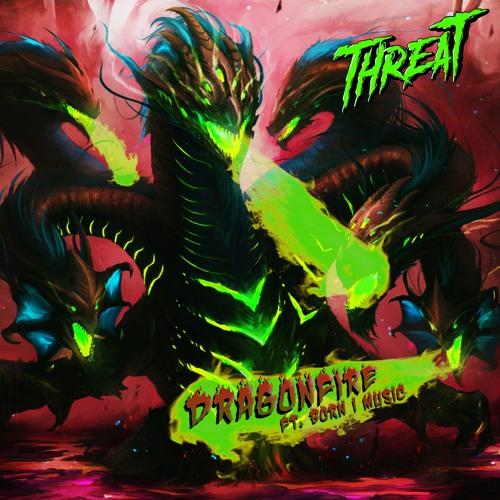 THREAT - Dragonfire (King's Anthem)