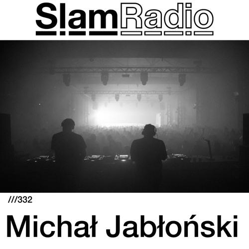 #SlamRadio - 332 - Michal Jablonski