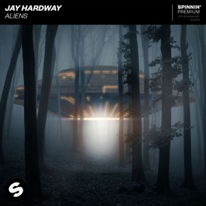 Jay Hardway - Aliens [OUT NOW]