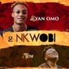 Nkwobi - Ryan Omo x Teni