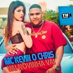 MC Kevin o Chris - Vai Novinha Vai - Rebola pro Pai (DJ. Kevin o Chris)
