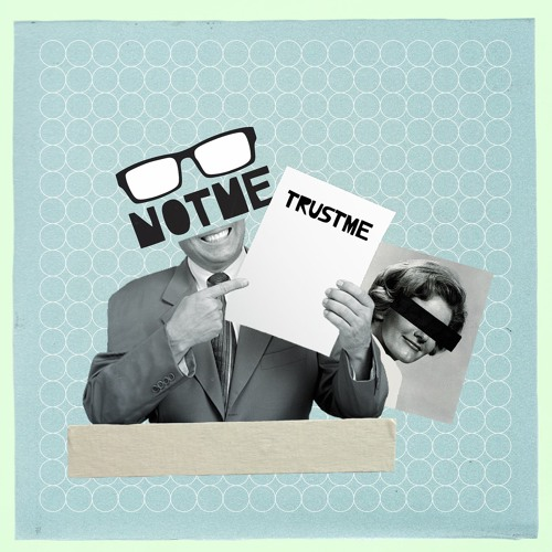 NOTME - 'TRUSTME' [Single]