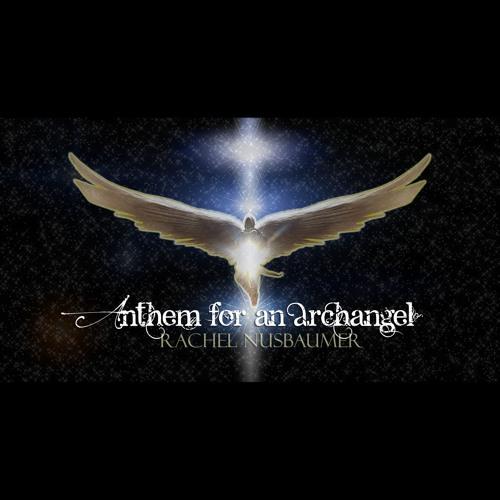 Anthem for an Archangel