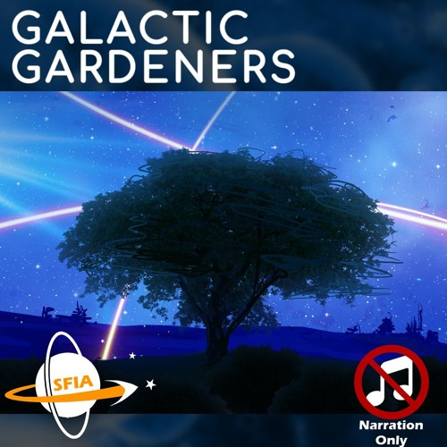 Galactic Gardeners (Narration Only)