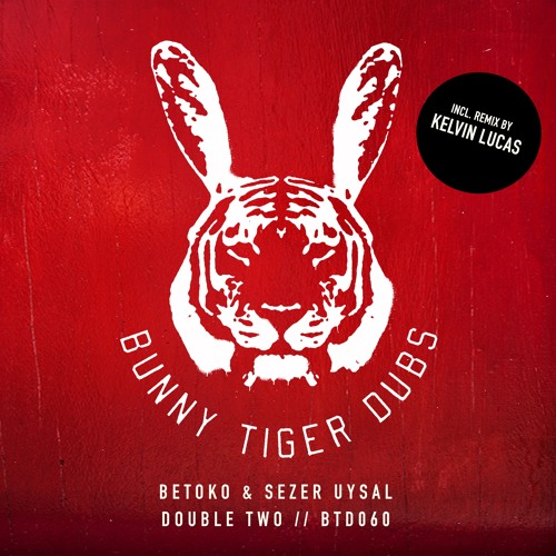 Betoko & Sezer Uysal - Double Two (incl Kelvin Lucas Remix)[OUT NOW]
