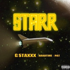 G StaXXX - Starr ft Hartime & PAT (PROD. BY RNE LM)
