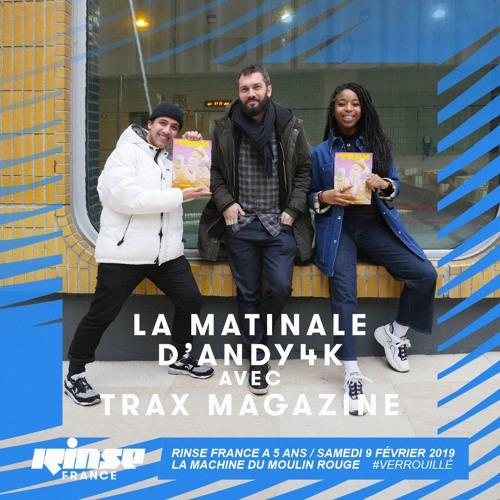 La Matinale de Rinse France avec Trax Magazine - 6 Février 2019