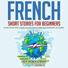 French Short Stories for Beginners, vol. 1, by Lingo Mastery, Noelia Gouty
