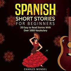 Spanish Short Stories for Beginners by Charles Mendel, Noelia Gouty