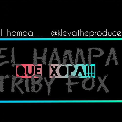Triby El Hampa - Que Xopa - Prod. Kleva