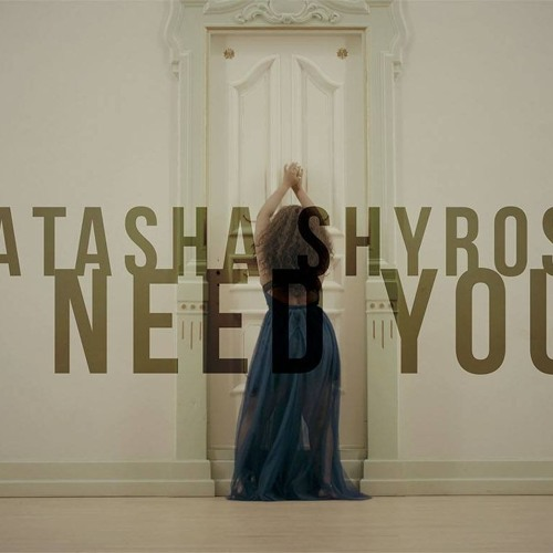 I Need You by Natasha Shyrose