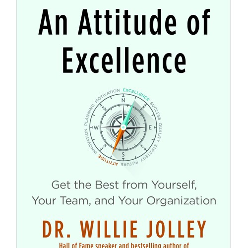 An Attitude of Excellence - Dr. Willie Jolley