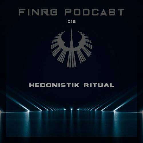 FINRG PODCAST 012 - Hedonistik Ritual
