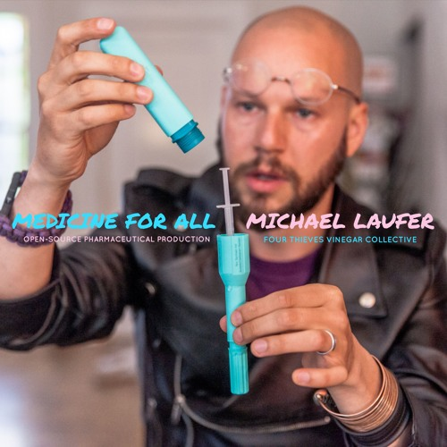#173 | Medicine For All: Open-Source DIY Pharmaceutical Production For The Masses w/ Michael Laufer