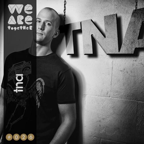 Podcast We Are Together Dj TNA #
