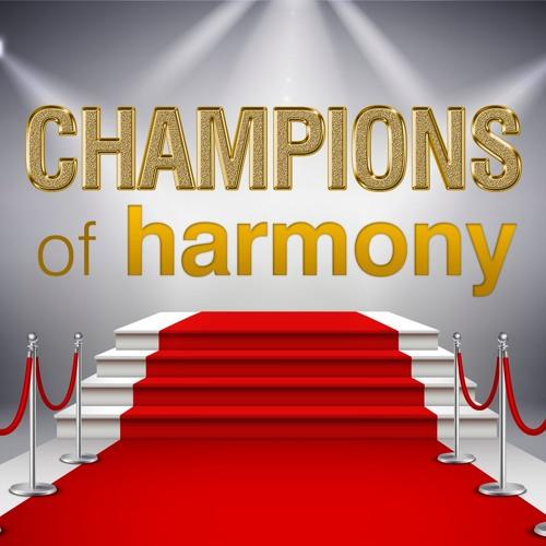 Champions of Harmony Pt.04