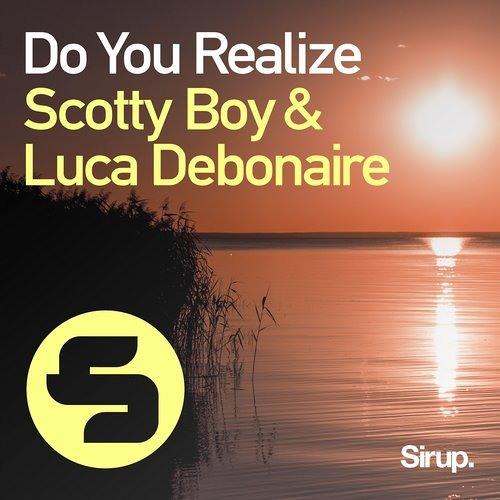 Do You Realize - Scotty Boy & Luca Debonaire