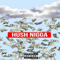Hush Nigga, TeeCee Ft HTWN