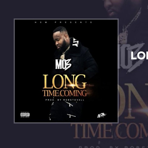 Mo3 Long Time Coming (OFFICIAL AUDIO)