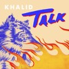 Khalid Talk Slowed Down Mp3
