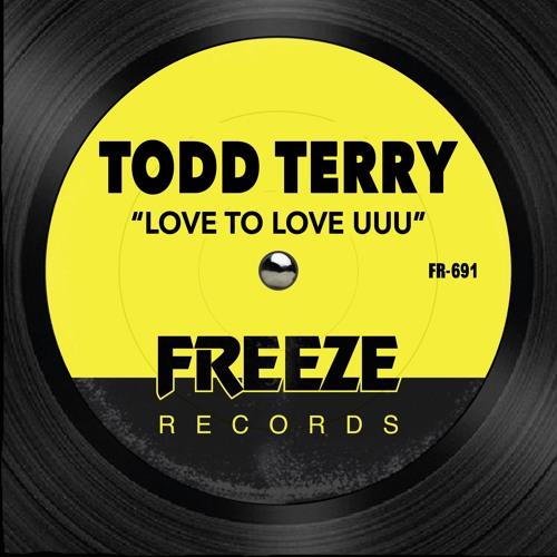 Todd Terry - Love To Love UUU