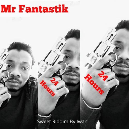 Mr Fantastik 24 Hours , Sweet Riddim Mixtapeby ,Iwan