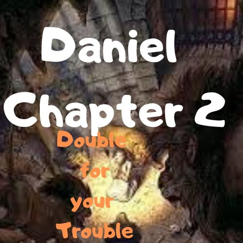 Daniel Chapter 2 // Double for your Trouble by Kid Preacher | Free