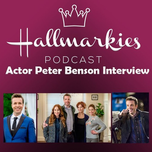 Hallmarkies: Actor Peter Benson Interview